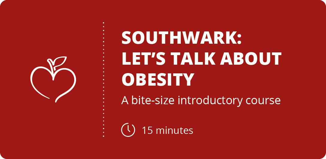 Southwark - Lets Talk About Obesity - 15-minute introductory course - registration button